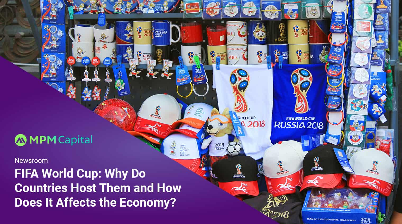FIFA World Cup: Why Do Countries Host Them and How Does It Affects the Economy?