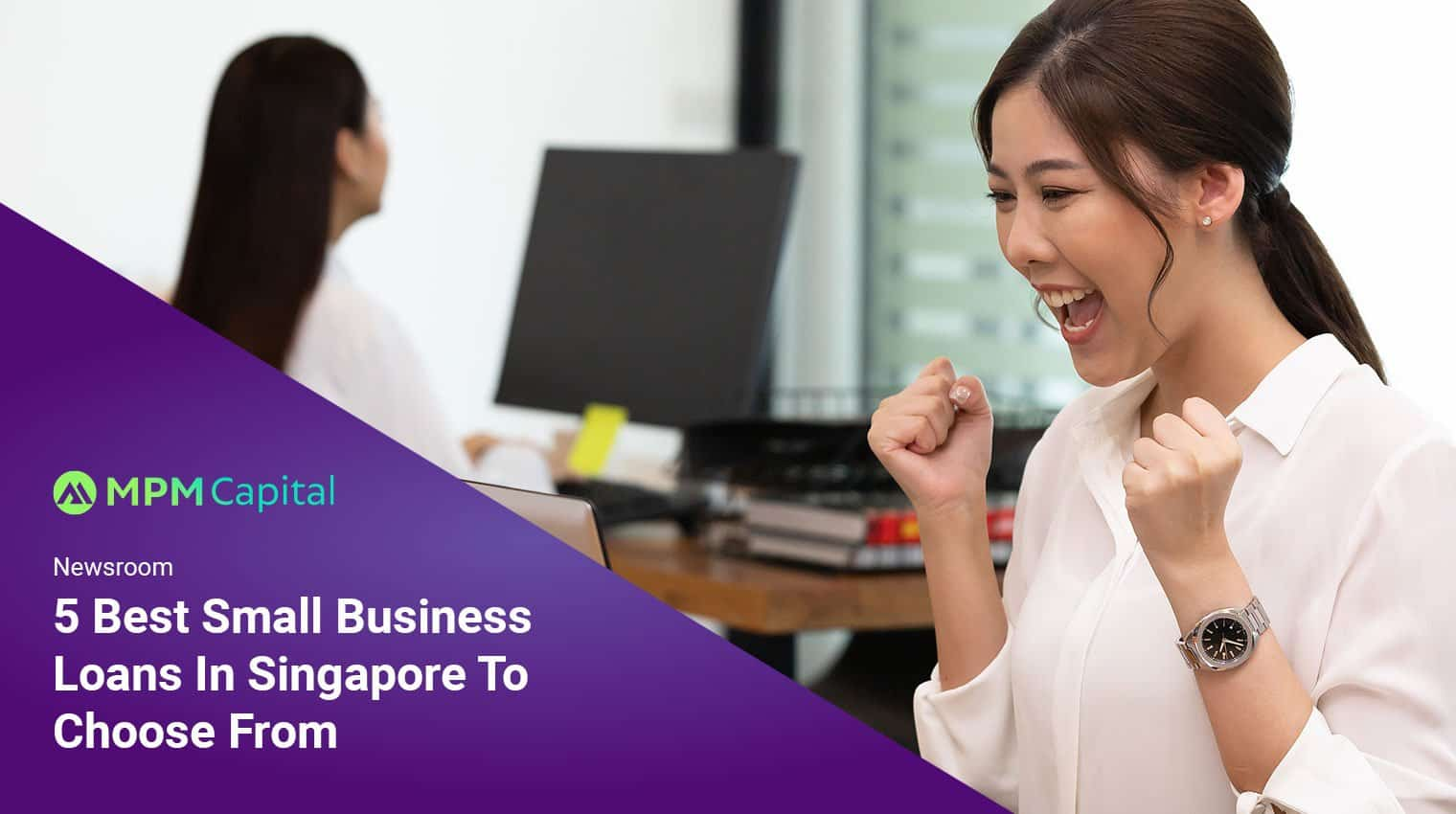 MPM-Capital-5-Best-Small-Business-Loans-In-Singapore-To-Choose-From