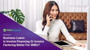 MPM-Capital-Business-Loans-Is-Invoice-Financing-Or-Invoice-Factoring-Better-For-SMEs