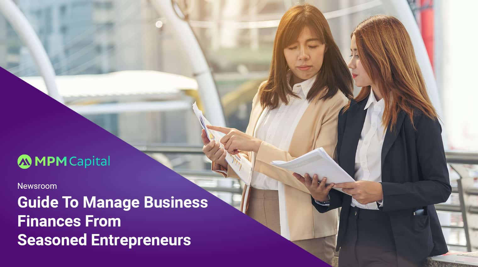 Guide-To-Manage-Business-Finances--What-Seasoned-Entrepreneurs-Want-You-To-Know-(Singapore)MPM-Capital
