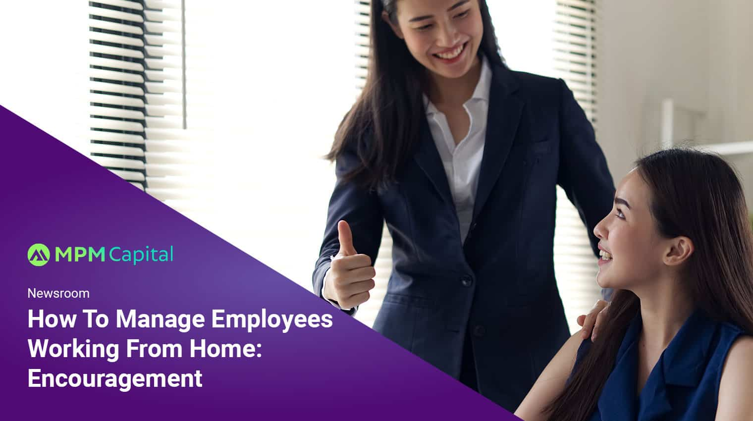How-To-Manage-Employees-When-Working-From-Home-Encouragement-MPM-Capital-Singapore