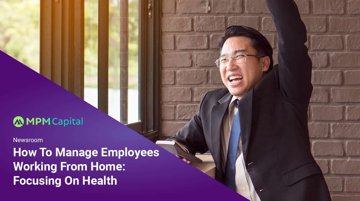 Newsroom-How-To-Manage-Employees-Working-From-Home--Focusing-On-Health-MPM-Capital
