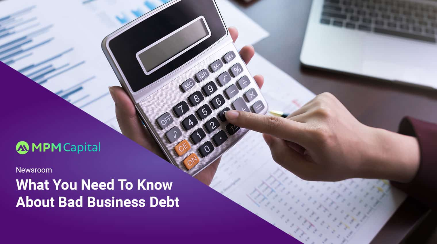 What-You-Need-To-Know-About-Bad-Business-Debt-MPM-Capital-Singapore